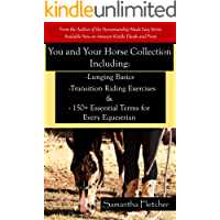 You and Your Horse Collection Including: Lunging Basics Transition Riding Exercises & 150+ Essential Terms for Every Equestrian