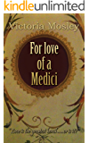 For love of a Medici (The Medici series Book 1)