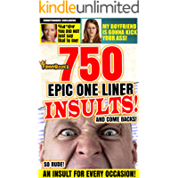 Funny Books: 750 Epic One Line Insults, Witticisms and Comebacks!: Cring, Laugh and Cry at these Cut-throat Slams…