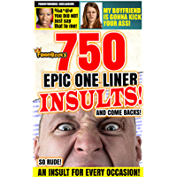 Funny Books: 750 Epic One Line Insults, Witticisms and Comebacks!: Cring, Laugh and Cry at these Cut-throat Slams, Retorts, Quips and Wisecracks! (Oddball Interests Book 6) (English Edition)
