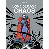 Lone Sloane - Chaos (The Philippe Druillet Library)