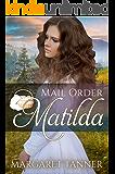 Mail Order Matilda (Widows, Brides, and Secret Babies Book 18)