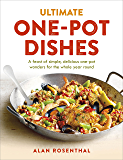Ultimate One-Pot Dishes: A feast of simple, delicious one-pot wonders for the whole year round