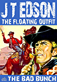 The Floating Outfit 20: The Bad Bunch (A Floating Outfit Western Book 19)