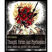 Thought Forms and Psychogons: (about studies and practices with psychogons)