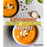 Easy Ketogenic Slow Cooker Recipes: Set and Forget Crockpot / Slow Cooker Ketogenic Cookbook (English Edition)