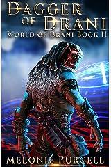 Dagger of Drani: World of Drani Book II Kindle Edition