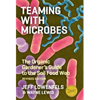 Teaming with Microbes: The Organic Gardener's Guide to