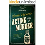 Acting Can Be Murder: A Fun, Twisty Mystery (A Como Lake Players Mystery)