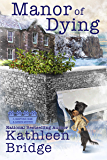 Manor of Dying (A Hamptons Home & Garden Mystery Book 4)
