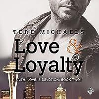 Love & Loyalty: Faith, Love & Devotion, Book 2