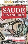 Saúde Financeira: Os 15 segredos para obter saúde e abundância econômica