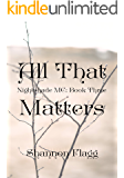 All That Matters (Nightshade MC Book 3)