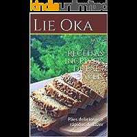 Receitas incríveis de pães saudáveis: Pães deliciosos e rápidos de fazer (Volume 1)