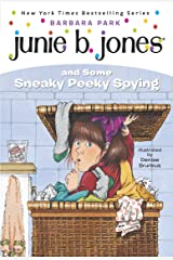 Junie B. Jones #4: Junie B. Jones and Some Sneaky Peeky Spying Kindle Edition