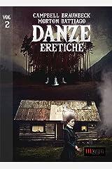 Danze Eretiche - Volume 2: Horror Experience (Italian Edition) eBook Kindle