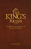 The King's Riches: Words of encouragement to enrich the soul.