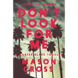 Don't Look for Me: A Carter Blake Thriller (Carter Blake Thrillers Book 4)