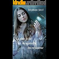 La plus jolie demoiselle du royaume (French Edition)