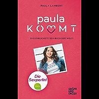 Paula kommt: Das ehrlichste Sexbuch der Welt! (Gräfe und Unzer Einzeltitel)
