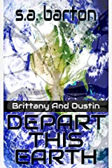 Brittany And Dustin Depart This Earth