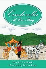 Cinderella -- A Love Story Kindle Edition