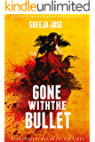 Gone with the Bullet: every bullet has an untold story