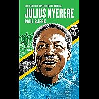 Julius Nyerere (Ohio Short Histories of Africa)
