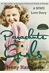 Parachute Girls: A WWII Love Story Kindle Edition