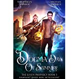 Dogma Days of Summer (The Elven Prophecy Book 5)