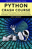 Python Crash Course: Learn to automate the boring stuff. Python programming for beginners, learn basics and master Python data science. The guide with the best tricks. (English Edition)