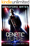 Genetic Purge (The Galactic Outlaws Book 2)
