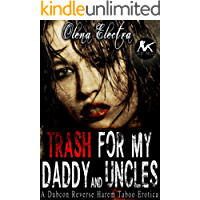 Trash for My Daddy and Uncles: A Taboo Dubcon Rough Reverse Harem Group Forced Romance Erotica (English Edition)