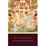 The Complete Fairy Tales and Stories [168 Tales in the chronological order of publication] (English Edition)