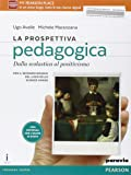 La prospettiva pedagogica. Per le Scuole superiori. Con e-book. Con espansione online: 1