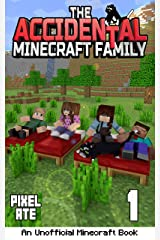 The Accidental Minecraft Family: Book 1: (An Unofficial Minecraft Book) Kindle Edition