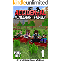 The Accidental Minecraft Family: Book 1: (An Unofficial Minecraft Book)