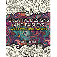 Creative Designs and Paisleys: Adult Coloring Markers Book (Paisleys Coloring and Art Book Series) (English Edition)