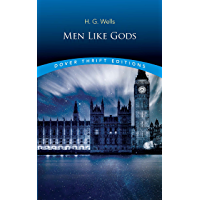 Men Like Gods (Dover Thrift Editions) (English Edition)