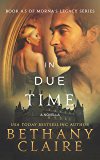 In Due Time: Book 4.5 - A Novella (Morna's Legacy Series)