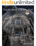 The Madmen of Beldon Hall
