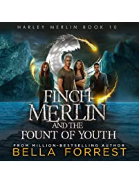 Finch Merlin and the Fount of Youth: Harley Merlin, Book 10