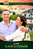 To A Tea (The Thurston Hotel Series Book 11)