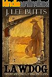 Lawdog: The Life and Times of Hayden Tilden (Hayden Tilden Westerns Book 1)