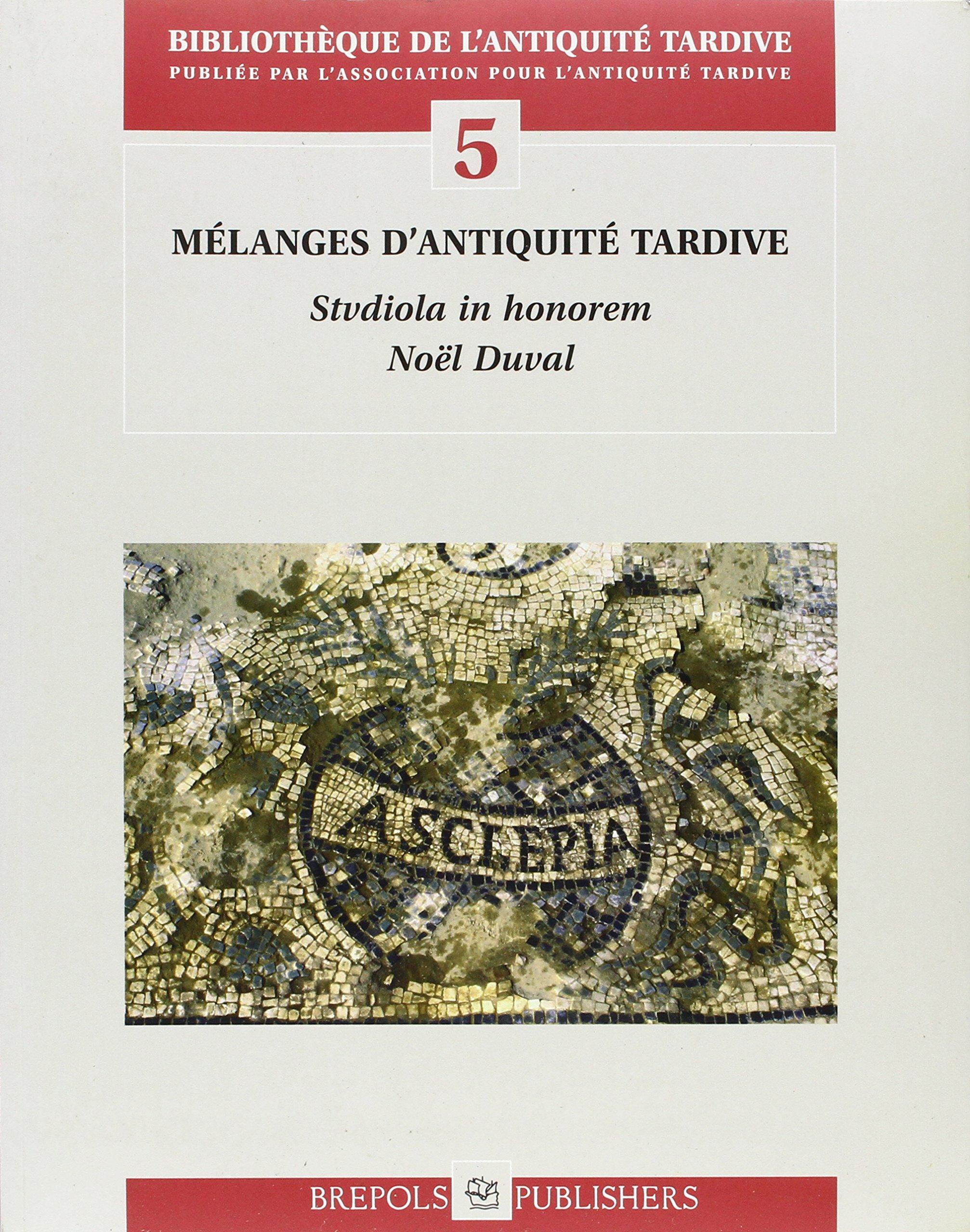 Mélanges d'Antiquité tardive. Studiola in honorem Natalis Duval (Anglais) Broché – 1 janvier 2004 Noël Duval Jean-Claude Golvin Jean-Michel Carrié Roger Hanoune