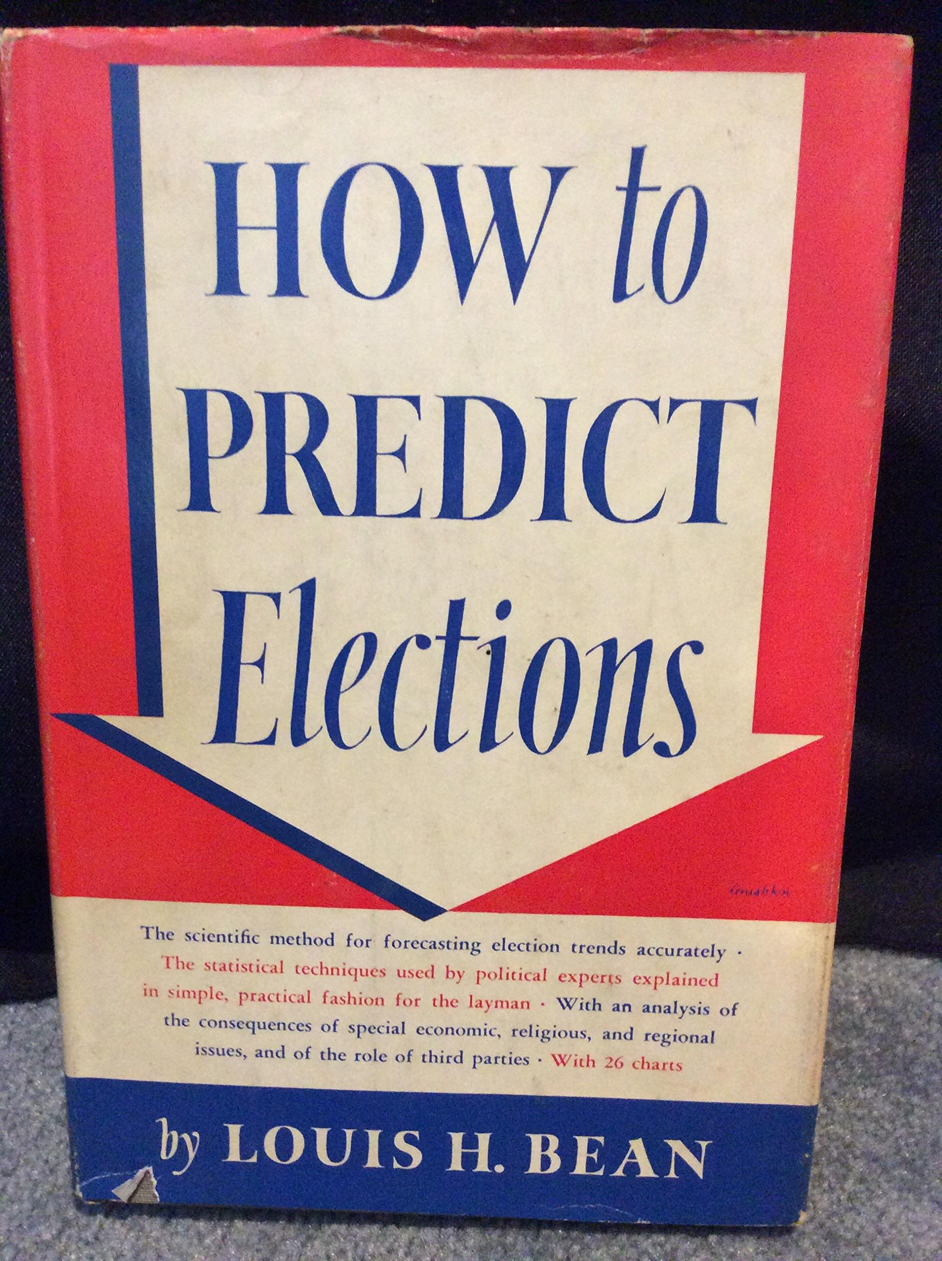 How to Predict Elections: Louis H Bean: Amazon com: Books