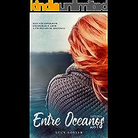 Entre Oceanos (Parte 1)