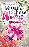 Misteln, Schnee und Winterwunder: Liebesroman