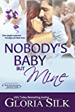Nobody's Baby But Mine: One single moment changes all their lives