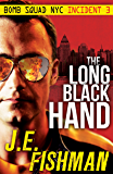 The Long Black Hand: Bomb Squad NYC Incident 3